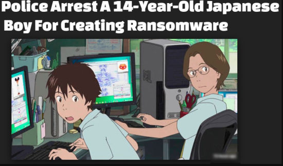 14-Year-Old Hacker Arrested For Creating Ransomware In Japan