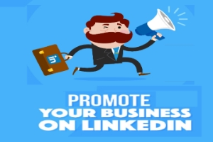 7 Must Know LinkedIn Tactics to Promote Any Business