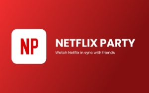 How To Watch Netflix With Friends And Family Using Netflix Party