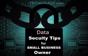 6 Best Tips for Data Security for Small Business Owner